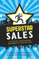 Superstar Sales: A 31-Day Plan to Motivate People, Build Rapport, and Close More Sales (Paperback Book) at Sears.com