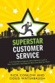 Superstar Customer Service: A 31-Day Plan to Improve Client Relations, Lock in New Customers, and Keep the Best Ones Coming Back for More (Paperback Book) at Sears.com