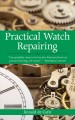 Practical Watch Repairing (Paperback Book) at Sears.com