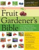 The Fruit Gardener's Bible: A Complete Guide to Growing Fruits and Nuts in the Home Garden (Paperback Book) at Sears.com