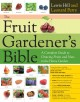 The Fruit Gardener's Bible: A Complete Guide to Growing Fruits and Nuts in the Home Garden (Hardcover Book) at Sears.com