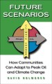 Future Scenarios: How Communities Can Adapt to Peak Oil and Climate Change (Paperback Book) at Sears.com
