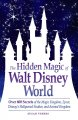 The Hidden Magic of Walt Disney World: Over 600 Secrets of the Magic Kingdom, Epcot, Disney's Hollywood Studios, and Animal Kingdom (Paperback Book) at Sears.com
