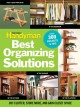 The Family Handyman's Best Organizing Solutions: Cut Clutter, Store More, and Gain Closet Space (Paperback Book) at Sears.com