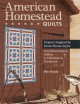 American Homestead Quilts: Projects Inspired by Iconic House Styles-from Brownstone & Saltbox to Craftsman & Farmhouse (Paperback Book) at Sears.com