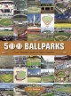 500 Ballparks: From Wooden Seats to Retro Classics (Hardcover Book) at Sears.com