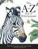The A to Z Book of Wild Animals: An Alphabet Adventure (Hardcover Book) at Sears.com