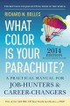 What Color Is Your Parachute? 2014: A Practical Manual for Job-Hunters and Career-Changers (Paperback Book) at Sears.com