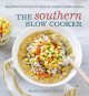 The Southern Slow Cooker: Big-Flavor, Low-Fuss Recipes for Comfort Food Classics (Paperback Book) at Sears.com