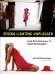 Studio Lighting Unplugged: Small Flash Techniques for Digital Photographers (Paperback Book) at Sears.com