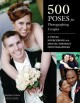 500 Poses for Photographing Couples: A Visual Sourcebook for Digital Portrait Photographers (Paperback Book) at Sears.com