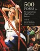 500 Poses for Photographing High School Seniors: A Visual Sourcebook for Digital Portrait Photographers (Paperback Book) at Sears.com
