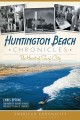 Huntington Beach Chronicles: The Heart of Surf City (Paperback Book) at Sears.com