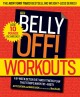 The Belly Off! Workouts: A 6-Week Detox Diet and Fitness Plan That Strips Away Fat--Fast! (Paperback Book) at Sears.com
