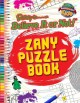 Ripley's Believe It or Not! Zany Puzzle Book (Paperback Book) at Sears.com