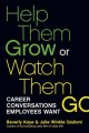 Help Them Grow or Watch Them Go: Career Conversations Employees Want (Paperback Book) at Sears.com