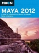 Moon 2012 Maya: A Guide to Celebrations in Mexico, Guatemala, Belize & Honduras (Paperback Book) at Sears.com