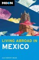 Moon Living Abroad in Mexico (Paperback Book) at Sears.com