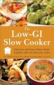The Low-GI Slow Cooker: Delicious and Easy Dishes Made Healthy With the Glycemic Index (Paperback Book) at Sears.com