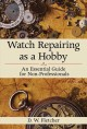 Watch Repairing As a Hobby: An Essential Guide for Non-Professionals (Hardcover Book) at Sears.com