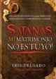 Satanas, Mi Matrimonio No es Tuyo! / Satan, You Can't Have My Marriage (Paperback Book) at Sears.com