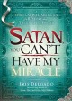 Satan, You Can't Have My Miracle (Paperback Book) at Sears.com
