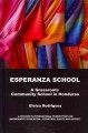 Esperanza School: A Grassroots Community School in Honduras (Hardcover Book) at Sears.com