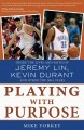 Playing with Purpose: Inside the Lives and Faith of Jeremy Lin, Kevin Durant, and Other Top NBA Stars (Paperback Book) at Sears.com