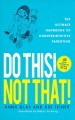 Do This! Not That!: The Ultimate Handbook of Counterintuitive Parenting (Paperback Book) at Sears.com