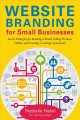 Website Branding for Small Businesses: Secret Strategies for Building a Brand, Selling Products Online, and Creating a Lasting Community (Paperback Book) at Sears.com
