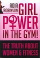 Girl Power in the Gym!: The Truth About Women & Fitness (Paperback Book) at Sears.com
