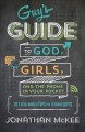 The Guy's Guide to God, Girls, and the Phone in Your Pocket: 101 Real-world Tips for Teenaged Guys (Paperback Book) at Sears.com