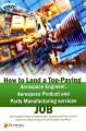 How to Land a Top-Paying Aerospace Engineer, Aerospace Product and Parts Manufacturing Services Job: Your Complete Guide to Opportunities, Resumes and Cover Letters, What to Expect from Recruiters and More! (Paperback Book) at Sears.com
