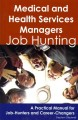 Medical and Health Services Managers: Job Hunting : A Practical Manual for Job-Hunters and Career-Changers (Paperback Book) at Sears.com