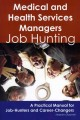 Medical and Health Services Managers: Job Hunting - a Practical Manual for Job-Hunters and Career-Changers (Paperback Book) at Sears.com