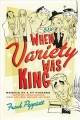When Variety Was King: Memoir of a TV Pioneer: Featuring Jackie Gleason, Sonny and Cher, Hee Haw, and More (Paperback Book) at Sears.com