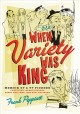 When Variety Was King: Memoir of a TV Pioneer: Featuring Jackie Gleason, Sonny and Cher, Hee Haw, and More (Hardcover Book) at Sears.com