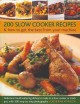 200 Slow Cooker Recipes & How to Get the Best from Your Machine: Delicious Mouthwatering Dishes to Make in a Slow Cooker or Crock Pot, With 900 Step-by-Step Photographs (Paperback Book) at Sears.com