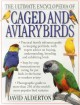The Ultimate Encyclopedia of Caged and Aviary Birds: Practical Family Reference Guide to Keeping Pet Birds, With Expert Advice on Buying, Understanding, Breeding and Exhibiting Birds (Paperback Book) at Sears.com