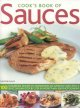 Cook's Book of Sauces: 100 Fail-safe Recipes to Transform an Everyday Dish into a Feast (Paperback Book) at Sears.com