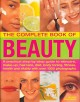 The Complete Book of Beauty: A Practical Step-by-Step Guide to Skincare, Make-up, Haircare, Diet, Body Toning, Fitness, Health and Vitality With over 1000 Photographs (Paperback Book) at Sears.com