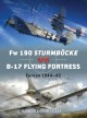 FW 190 Sturmbocke Vs B-17 Flying Fortress: Europe 1944-45 (Paperback Book) at Sears.com