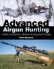 Advanced Airgun Hunting: A Guide to Equipment, Shooting Techniques and Training (Hardcover Book) at Sears.com