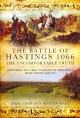 The Battle of Hastings 1066: The Uncomfortable Truth: Revealing the True Location of England?s Most Famous Battle (Hardcover Book) at Sears.com