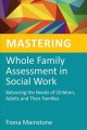 Mastering Whole Family Assessment in Social Work: Balancing the Needs of Children, Adults and Their Families (Paperback Book) at Sears.com