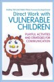 Direct Work With Vulnerable Children: Playful Activities and Strategies for Communication (Paperback Book) at Sears.com