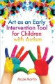 Art as an Early Intervention Tool for Children With Autism (Paperback Book) at Sears.com