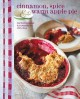 Cinnamon, Spice & Warm Apple Pie: comforting baked fruit desserts for chilly days (Hardcover Book) at Sears.com