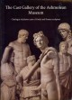 The Cast Gallery of the Ashmolean Museum: Catalogue of Plaster Casts of Greek and Roman Sculpture (Paperback Book) at Sears.com