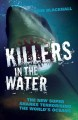 Killers in the Water: The New Super Sharks Terrorising the World's Oceans (Paperback Book) at Sears.com